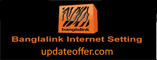 Banglalink Internet Setting