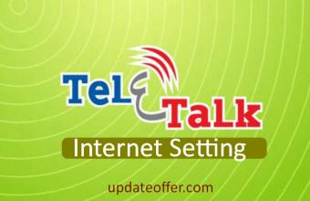 How To Set Teletalk Internet Setting