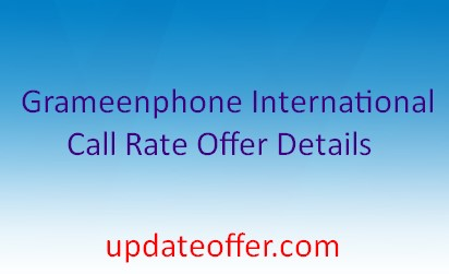 Grameenphone International Call Rate