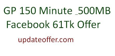 GP 150 Minute & 500MB Facebook 61Tk Offer